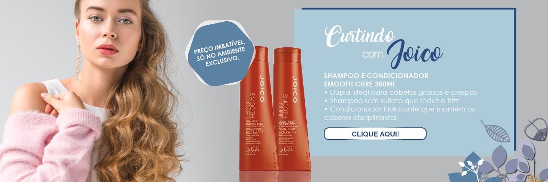 Curtindo com Joico - Shampoo e Condicionador Smooth Cure