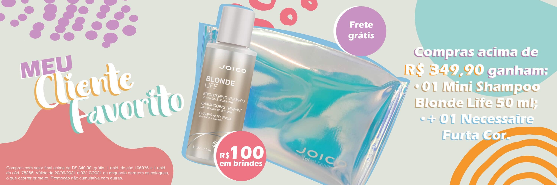Dia do Cliente 2021 - Acima 349,90 ganha mini shampoo blonde life e necessaire furta-cor